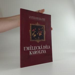 náhled knihy - Umělecká díla Karolina : katalog výstavy, otevřené v Muzeu hl. m. Prahy, duben - prosinec 1996