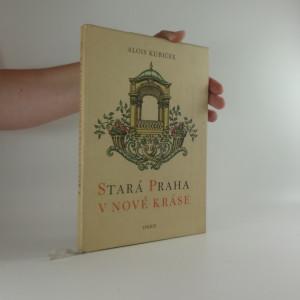 náhled knihy - Stará Praha v nové kráse : obnovené památky pražské
