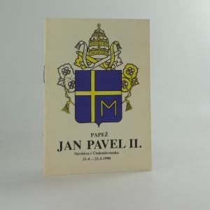 náhled knihy - Papež Jan Pavel II. : návštěva v Československu 21.4.-22.4. 1990
