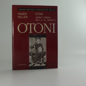 náhled knihy - Otoni : Jindřich I. Ptáčník, Ota I., II., III., Jindřich II.
