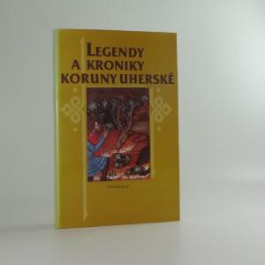 náhled knihy - Legendy a kroniky Koruny uherské