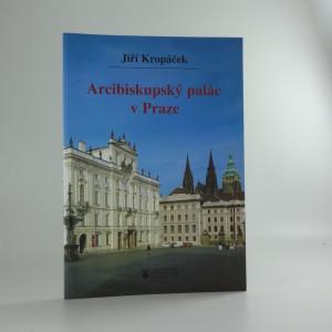 náhled knihy - Arcibiskupský palác v Praze