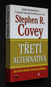 náhled knihy - Třetí alternativa : jak řešit obtížné životní problémy