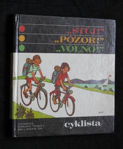 náhled knihy - Stůj! Pozor! Volno! : (Cyklista) : Cvičebnice dopravní výchovy pro 4. roč. ZDŠ