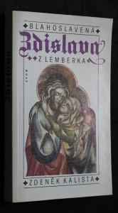 náhled knihy - Blahoslavená Zdislava z Lemberka : listy z dějin české gotiky