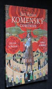náhled knihy - Jan Amos Komenský - Comenius : his life in pictures = Leben in Bildern