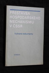 náhled knihy - Přestavba hospodářského mechanismu v ČSSR : vybrané dokument