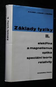 náhled knihy - Základy fyziky : vysokoškolská učebnice. Díl 2, Elektřina a magnetismus, optika, speciální teorie relativity