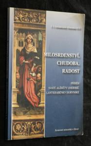 náhled knihy - Milosrdenství, chudoba, radost : příběh svaté Alžběty Uherské, lantkraběnky durynské