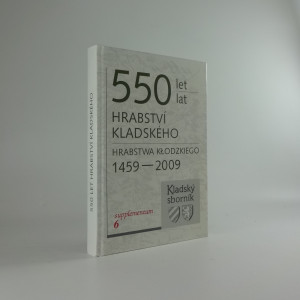 náhled knihy - 550 let Hrabství kladského : 1459-2009 : sborník = 550 lat Hrabstwa Kłodzkiego : 1459-2009 : księga zbiorowa