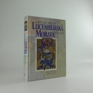 náhled knihy - Lucemburská Morava : 1310-1423