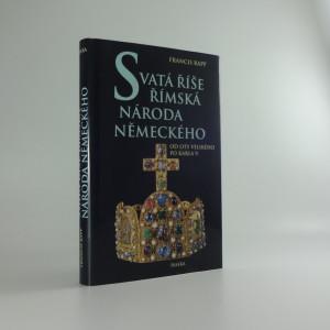 náhled knihy - Svatá říše římská národa německého : od Oty Velikého po Karla V.
