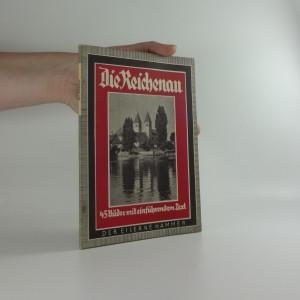 náhled knihy - Die Reichenau. 45 Bilder mit einfuhrendem Text