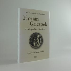 náhled knihy - Florián Griespek z Griespachu na Kaceřově : ve službách Koruny české