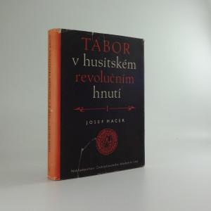 náhled knihy - Tábor v husitském revolučním hnutí. I. díl