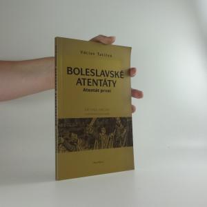 náhled knihy - Boleslavské atentáty. Atentát první, Případ Václav - nové šetření jeho vraždy