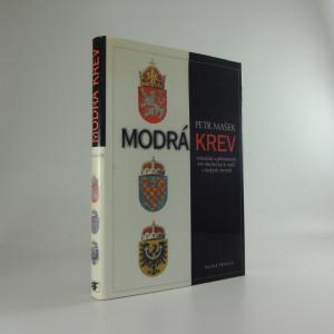 náhled knihy - Modrá krev : minulost a přítomnost 445 šlechtických rodů v českých zemích