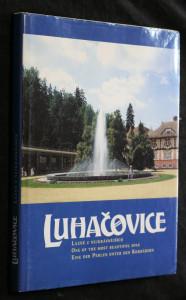 náhled knihy - Luhačovice : lázně z nejkrásnějších : = one of the most beautiful spas : = eine der Perlen unter den Kurbädern