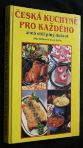 náhled knihy - Česká kuchyně pro každého, aneb, Stůl plný dobrot