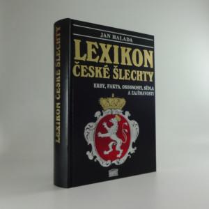 náhled knihy - Lexikon české šlechty : erby, fakta, osobnosti, sídla a zajímavosti
