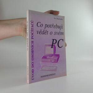 náhled knihy - Co potřebuji vědět o svém PC : (úvod do osobních počítačů)