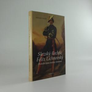 náhled knihy - Slezský šlechtic Felix Lichnovský : poslední láska kněžny Zaháňské
