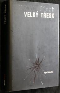 náhled knihy - Velký třesk : nejdůležitější vědecký objev všech dob a proč o něm musíte vědět