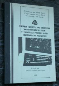 náhled knihy - Výpočetní technika jako prostředek vnitropodnikového řízení v podmínkách působení nového hospodářského mechanismu : [Seminář] Olomouc 13.-14. 9. 1988, ČV společ. pro MHVBD ČSVTS, celost. odb. skupina pro výpočetní technikuČSVTS [a] Dům techniky ČSVTS Ostrava : [Sborník příspěvků