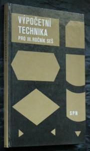 náhled knihy - Výpočetní technika : pro III. ročník středních ekonomických škol, studijní obory všeobecná ekonomika, ekonomika zemědělství a výživy