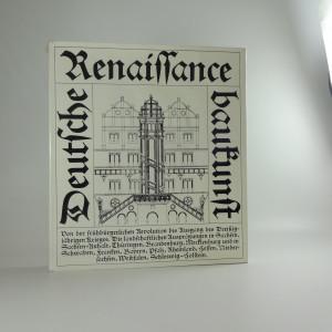náhled knihy - Deutsche Renaissancebaukunst von der Frühbürgerlichen bis zum Ausgang des Dreissigjährigen Krieges
