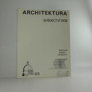 náhled knihy - Architektura - svědectví dob : přehled vývoje stavitelství a architektury