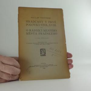 náhled knihy - Hradčany v prvé polovici stol. XVIII., O radnici Menšího města pražského