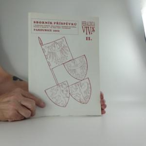 náhled knihy - Heraldica viva II. : sborník příspěvků z konference českých, moravských a slezských heraldiků, konané ve dnech 21.-22. října 1999 v Pardubicích