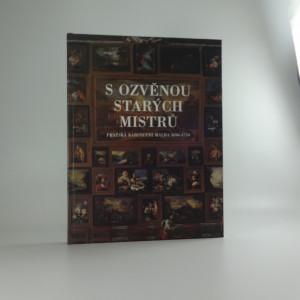 náhled knihy - S ozvěnou starých mistrů : pražská kabinetní malba 1690-1750 : [katalog k výstavě, Praha 20.3.-18.5.1997