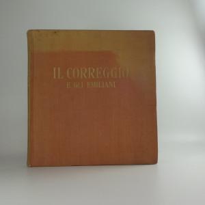 náhled knihy - Il correggio e gli Emiliani : 112 tavole