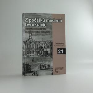 náhled knihy - Z počátků moderní byrokracie : nejvyšší zeměpanský úřad na Moravě v letech 1748-1782