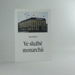 náhled knihy - Ve službě monarchii : rakouská a rakousko-uherská zahraniční služba v 19. století