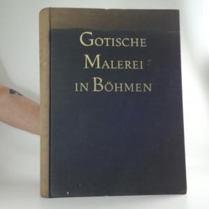 náhled knihy - Gotische Malerei in Böhmen : Tafelmalerei 1350-1450