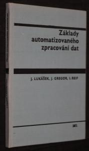 náhled knihy - Základy automatizovaného zpracování dat : vysokoškolská učebnice pro studenty ekonomických fakult