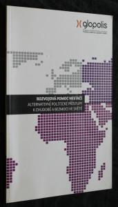 náhled knihy - Rozvojová pomoc nestačí : alternativní politické přístupy k chudobě a bezmoci ve světě