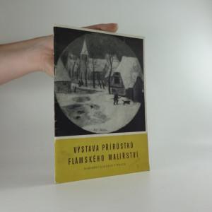 náhled knihy - Výstava přírůstků flámského malířství : Palác Kinských, červenec - září 1963