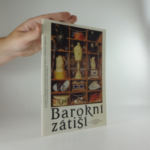 náhled knihy - Barokní zátiší ze sbírek východočeských zámků : Katalog výstavy, Pardubice 1988