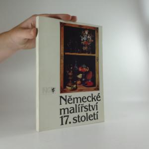 náhled knihy - Německé malířství 17. století z československých sbírek : Šternberský palác, únor - duben 1989