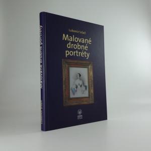 náhled knihy - Malované drobné portréty : sbírka oddělení starších českých dějin Národního muzea
