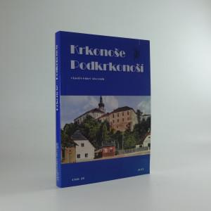 náhled knihy - Krkonoše - Podkrkonoší : vlastivědný sborník Podkrkonoší