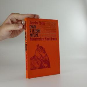 náhled knihy - Chata v Jezerní kotlině : kniha podivuhodných příhod a Velikého přátelství