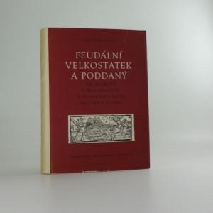 náhled knihy - Feudální velkostatek a poddaný na Moravě