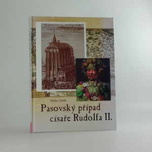 náhled knihy - Pasovský případ císaře Rudolfa II. : tři knihy volných reminiscencí jedné skoro zapomenuté malé války odkudsi zprostředka českých dějin