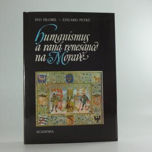 náhled knihy - Humanismus a raná renesance na Moravě