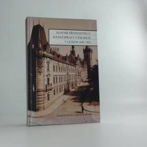 náhled knihy - Slovník představitelů soudní správy v Čechách v letech 1849-1918